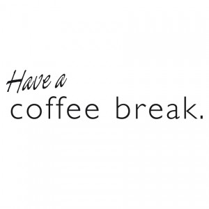 have_a_coffee_break